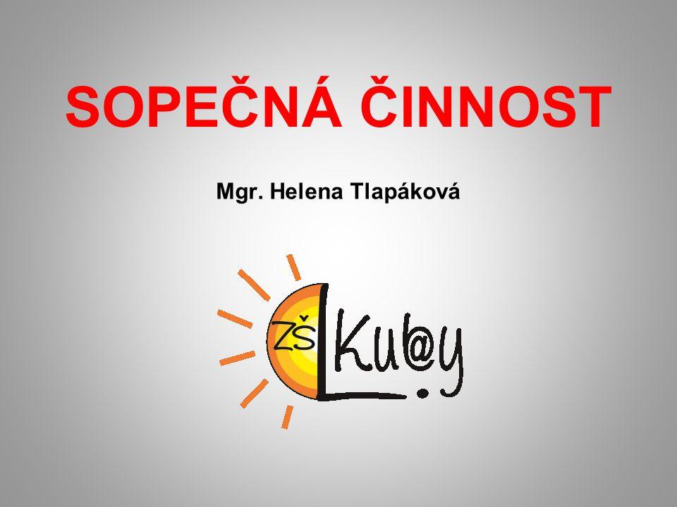 SOPEČNÁ ČINNOST Mgr. Helena Tlapáková