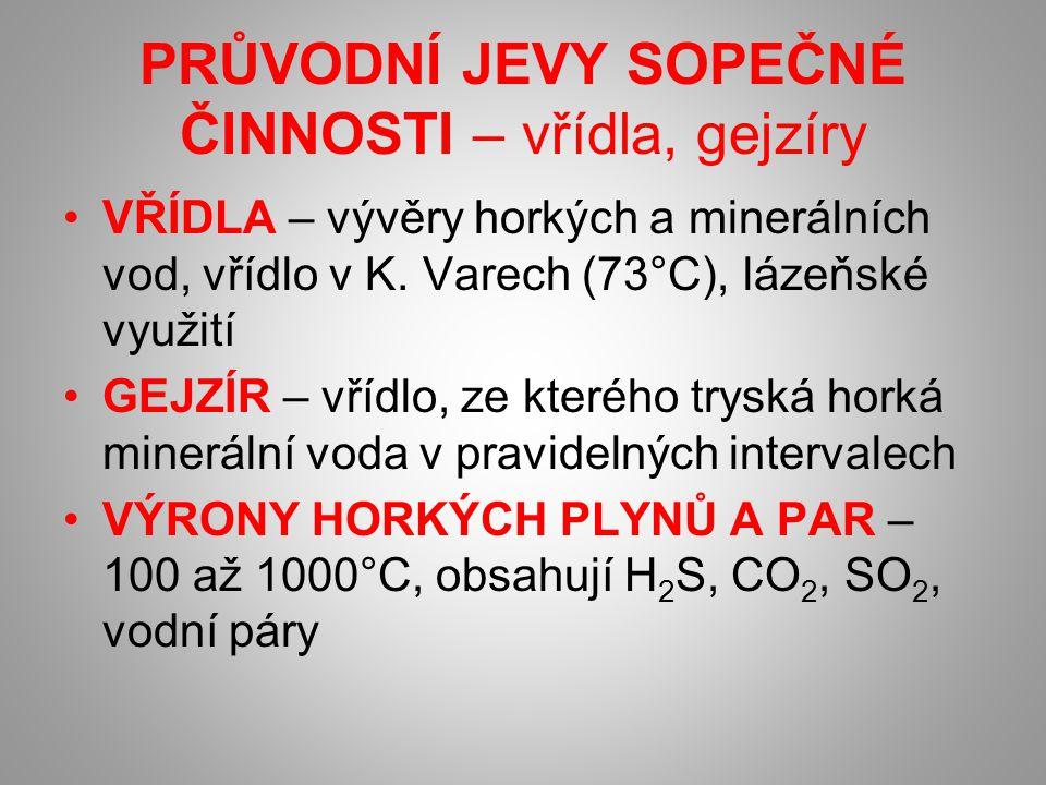 PRŮVODNÍ JEVY SOPEČNÉ ČINNOSTI – vřídla, gejzíry