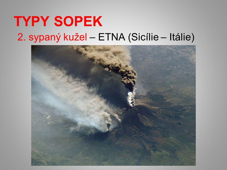 TYPY SOPEK 2. sypaný kužel – ETNA (Sicílie – Itálie)