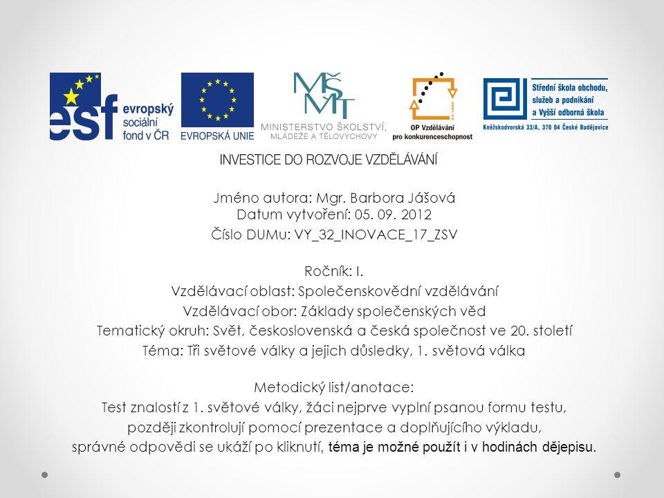 Jméno autora: Mgr. Barbora Jášová Datum vytvoření: 05. 09. 2012