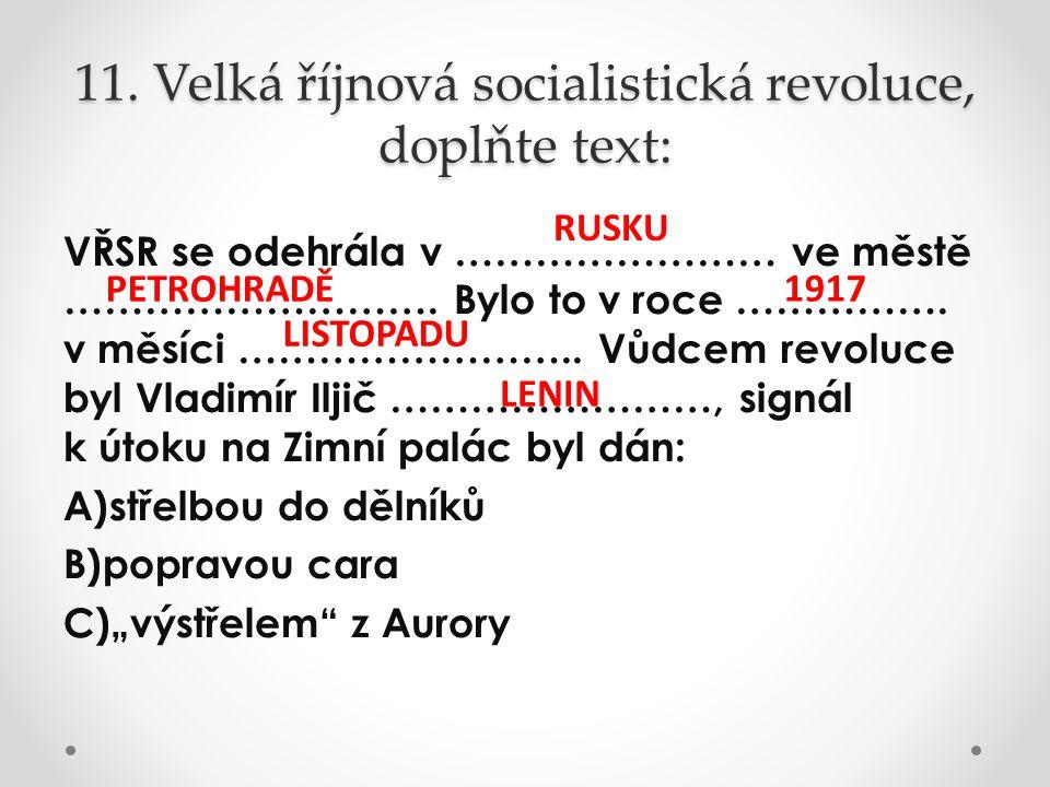 11. Velká říjnová socialistická revoluce, doplňte text: