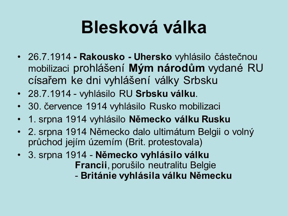 Blesková válka 26.7.1914 - Rakousko - Uhersko vyhlásilo částečnou mobilizaci prohlášení Mým národům vydané RU císařem ke dni vyhlášení války Srbsku.