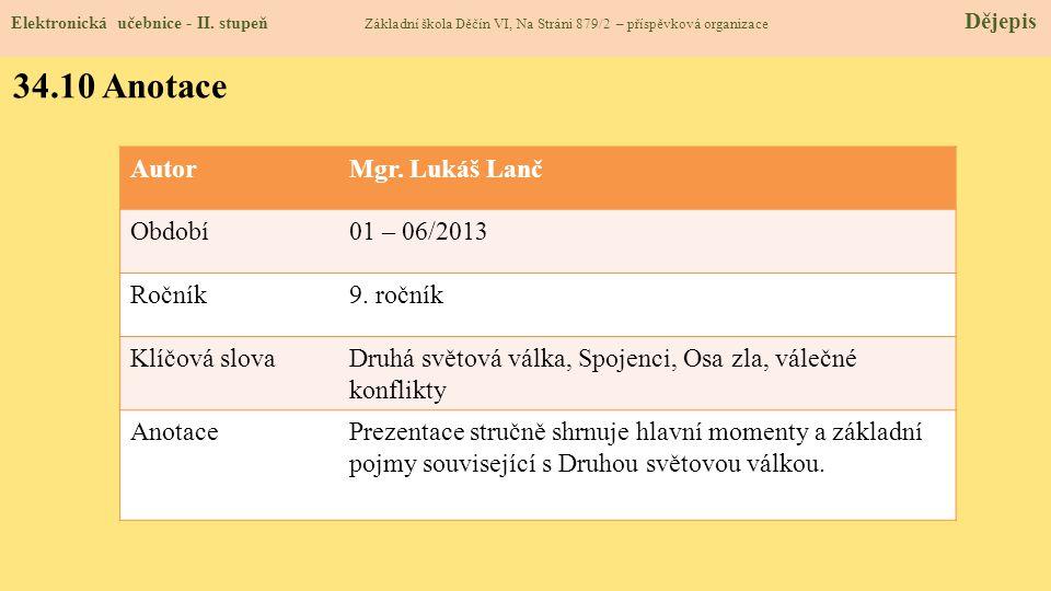 34.10 Anotace Autor Mgr. Lukáš Lanč Období 01 – 06/2013 Ročník