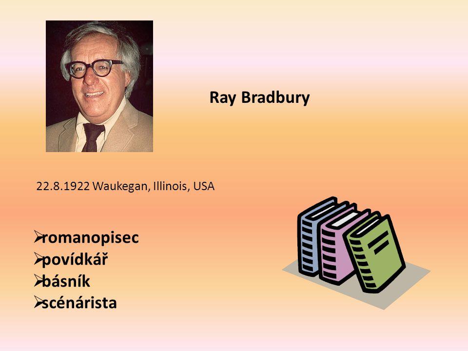Ray Bradbury romanopisec povídkář básník scénárista