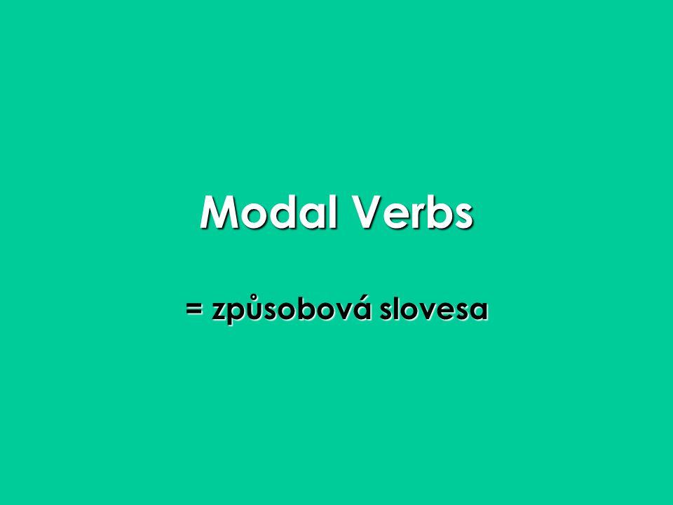 Modal Verbs = způsobová slovesa