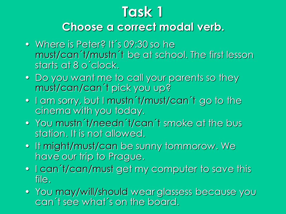Task 1 Choose a correct modal verb.