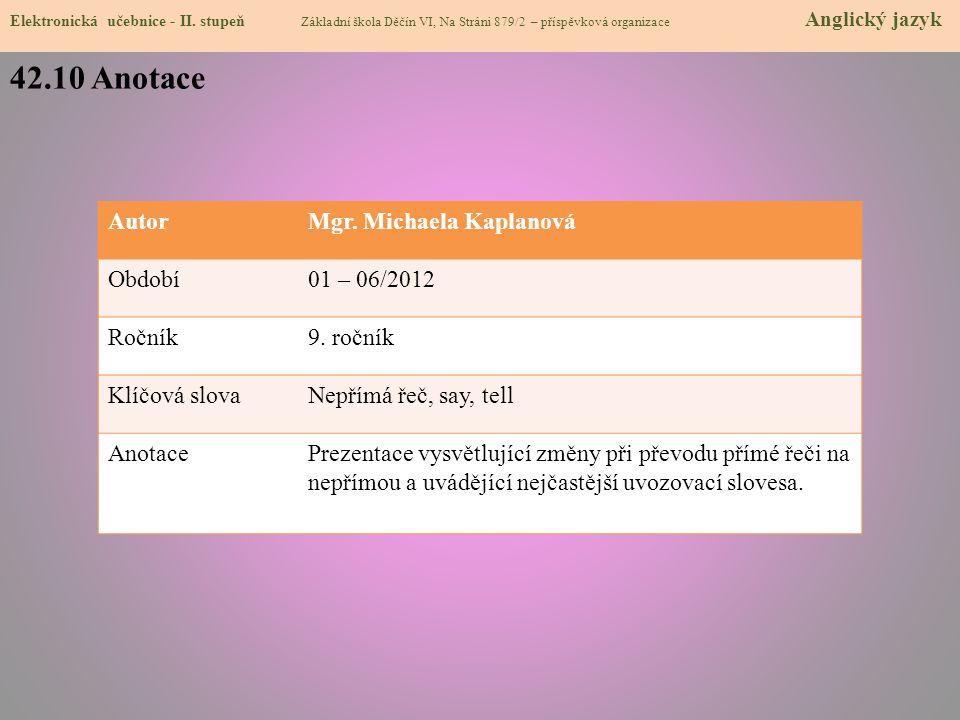 42.10 Anotace Autor Mgr. Michaela Kaplanová Období 01 – 06/2012 Ročník