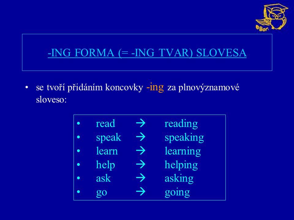 -ING FORMA (= -ING TVAR) SLOVESA