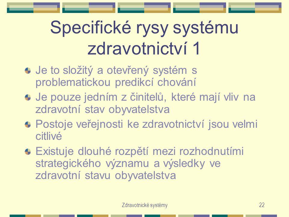 Specifické rysy systému zdravotnictví 1