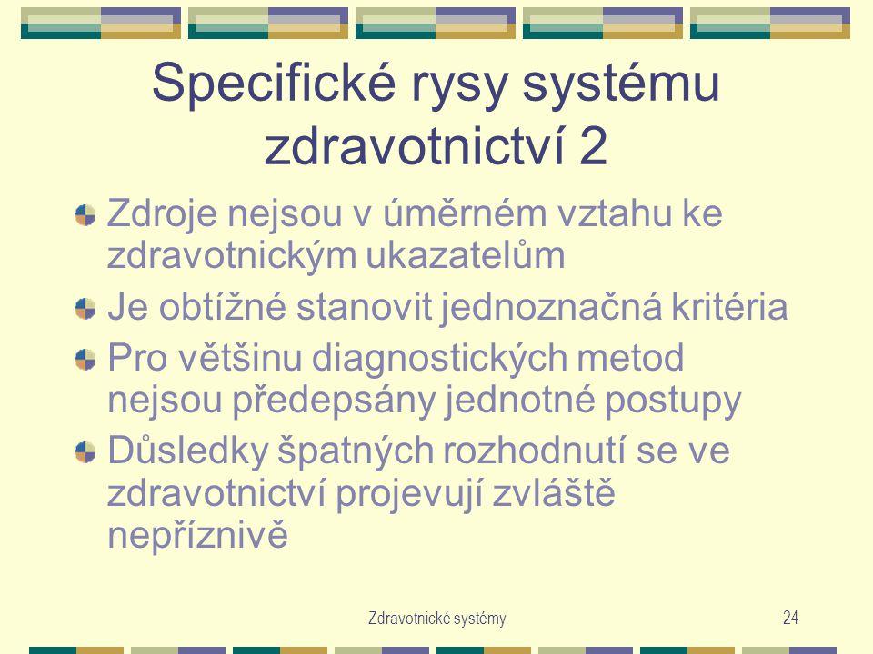 Specifické rysy systému zdravotnictví 2