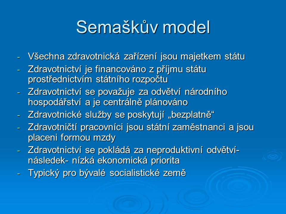 Semaškův model Všechna zdravotnická zařízení jsou majetkem státu