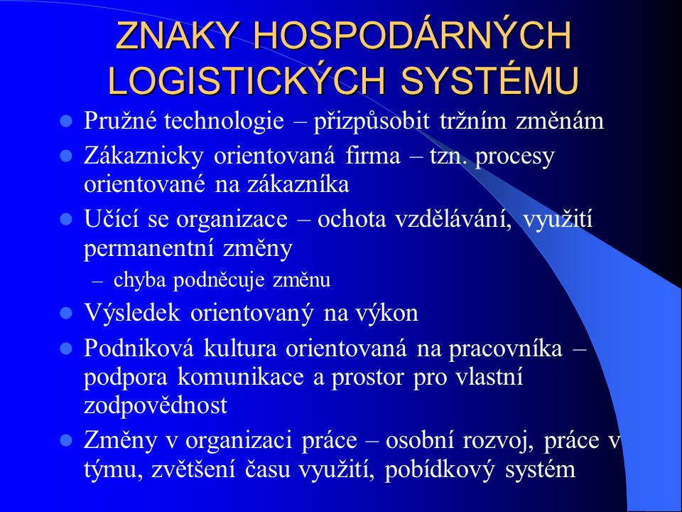 ZNAKY HOSPODÁRNÝCH LOGISTICKÝCH SYSTÉMU