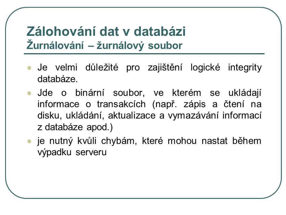 Zálohování dat v databázi Žurnálování – žurnálový soubor