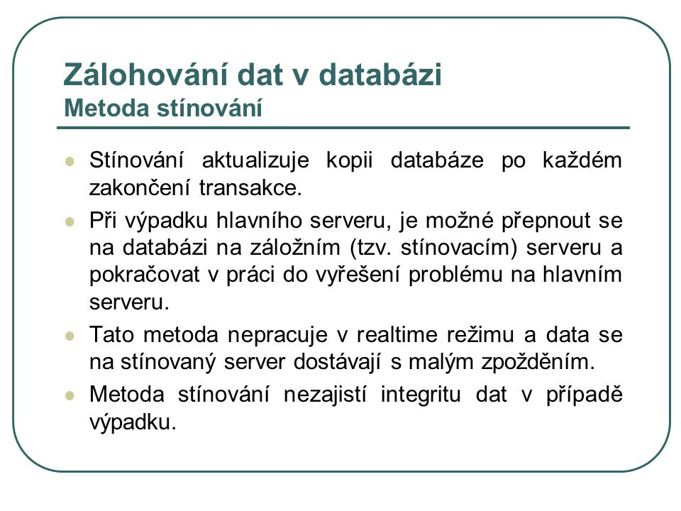 Zálohování dat v databázi Metoda stínování