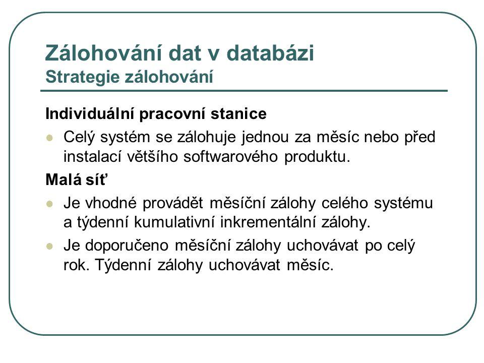 Zálohování dat v databázi Strategie zálohování