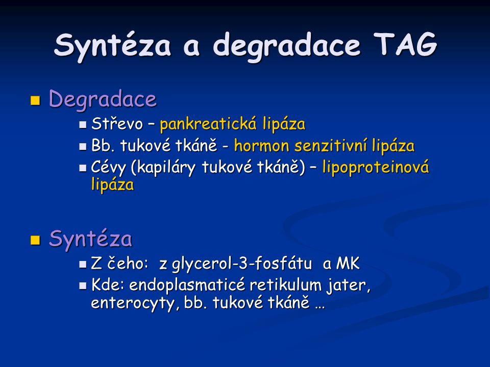Syntéza a degradace TAG