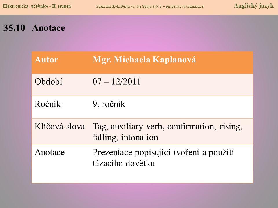 35.10 Anotace Autor Mgr. Michaela Kaplanová Období 07 – 12/2011 Ročník