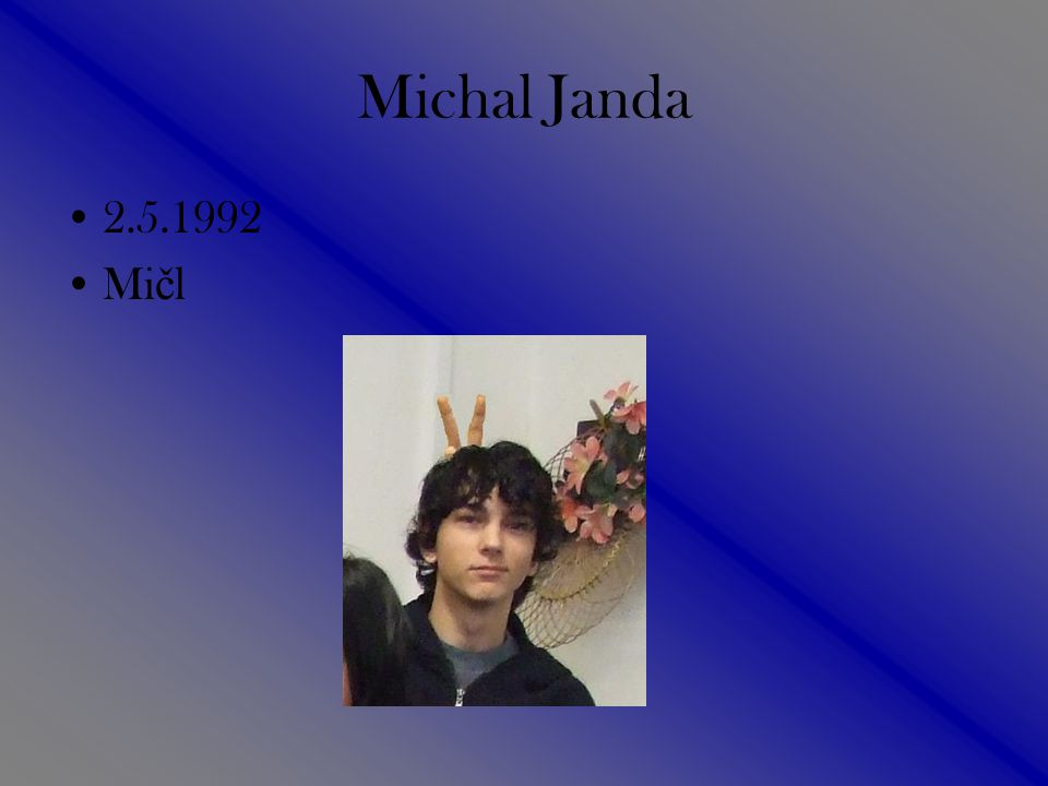 Michal Janda 2.5.1992 Mičl
