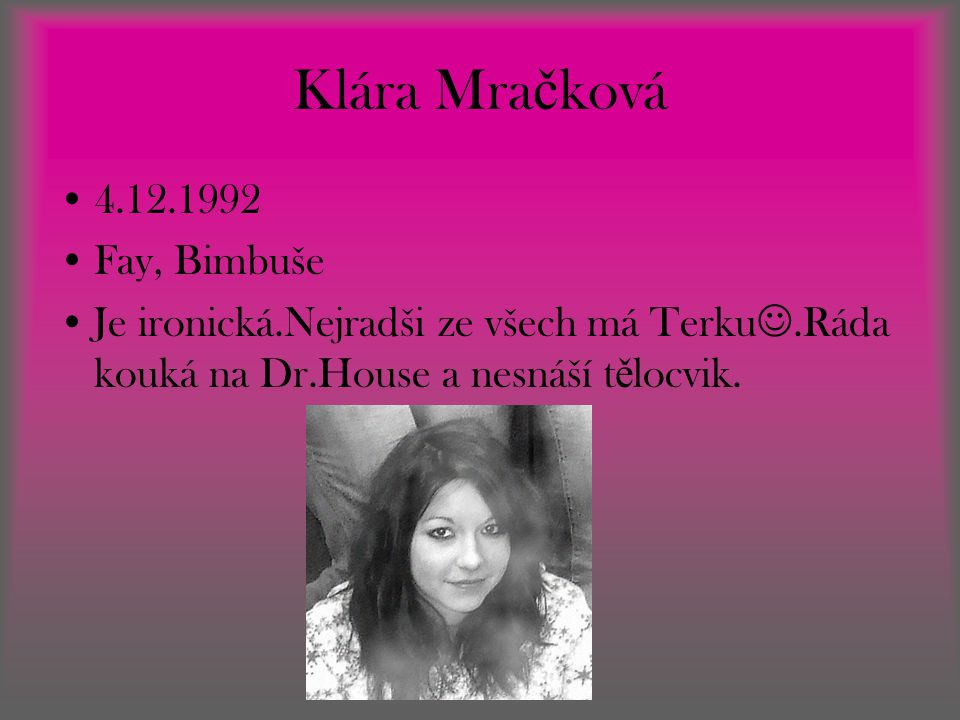 Klára Mračková 4.12.1992 Fay, Bimbuše