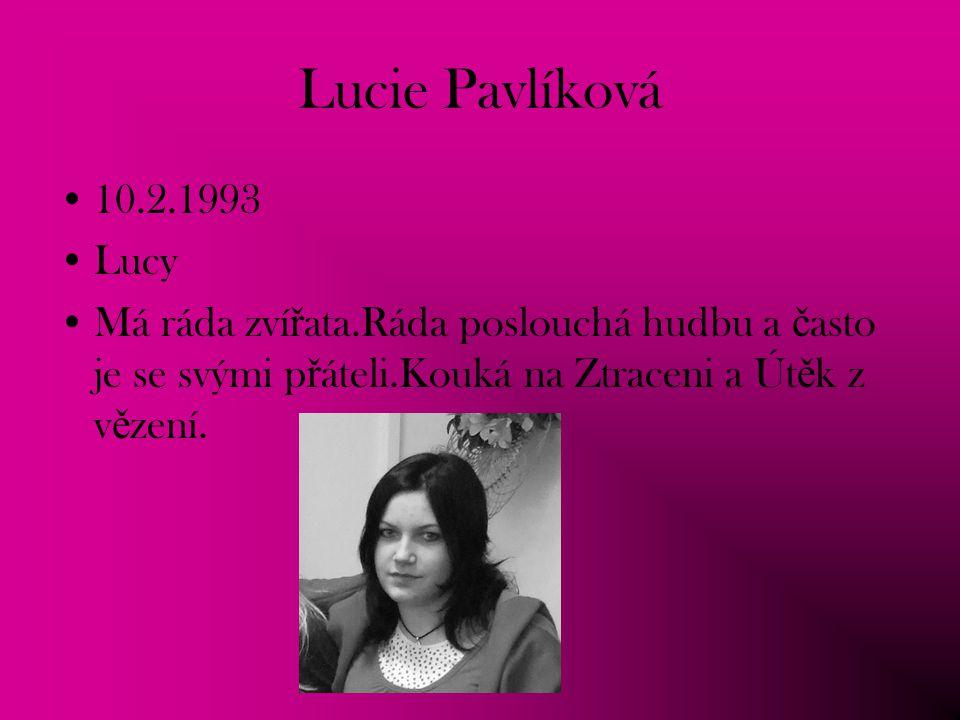Lucie Pavlíková 10.2.1993. Lucy.