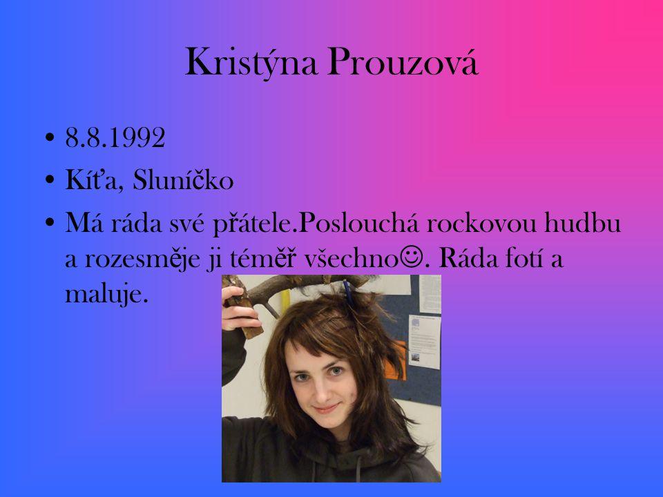Kristýna Prouzová 8.8.1992 Kíťa, Sluníčko