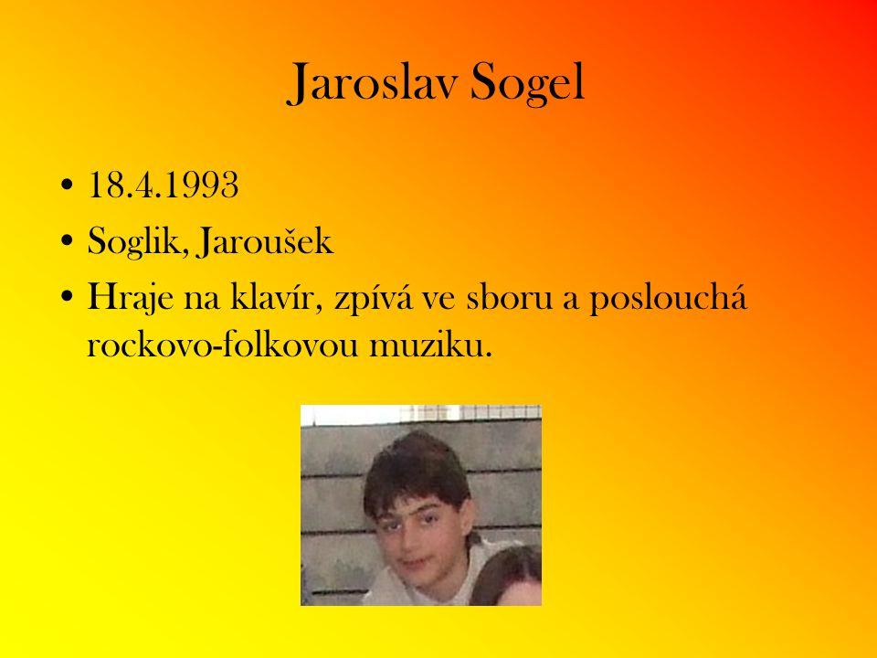 Jaroslav Sogel 18.4.1993 Soglik, Jaroušek