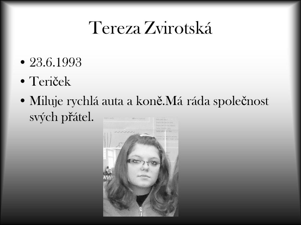 Tereza Zvirotská 23.6.1993 Teriček