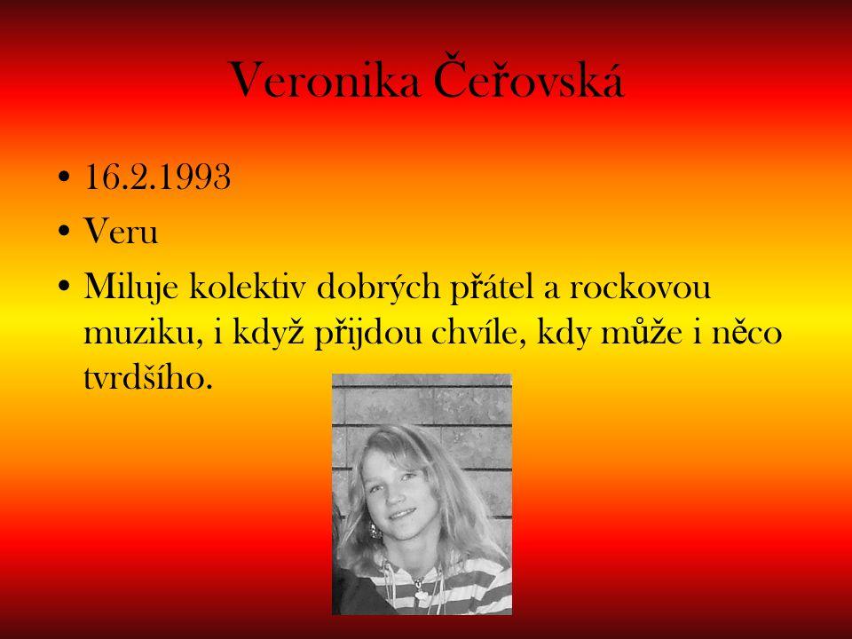 Veronika Čeřovská 16.2.1993 Veru