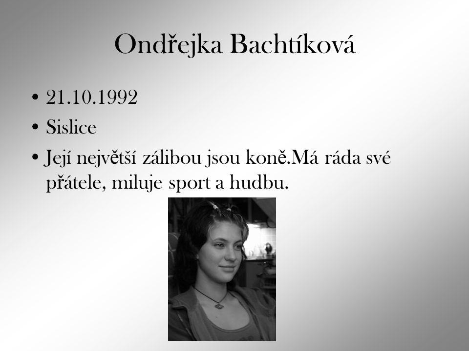 Ondřejka Bachtíková 21.10.1992 Sislice
