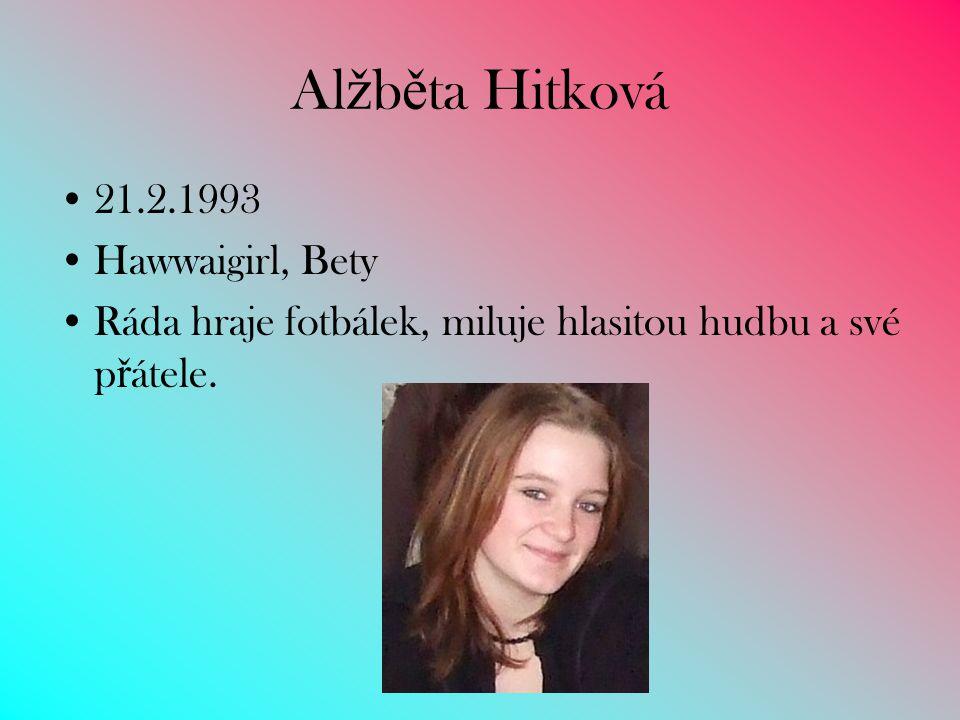 Alžběta Hitková 21.2.1993 Hawwaigirl, Bety