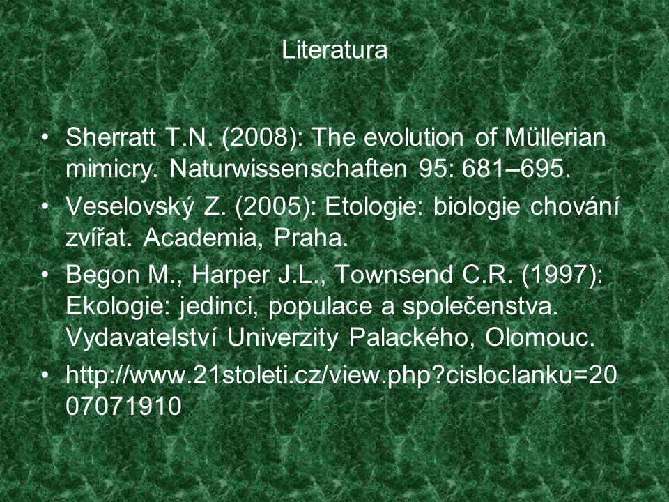 Literatura Sherratt T.N. (2008): The evolution of Müllerian mimicry. Naturwissenschaften 95: 681–695.