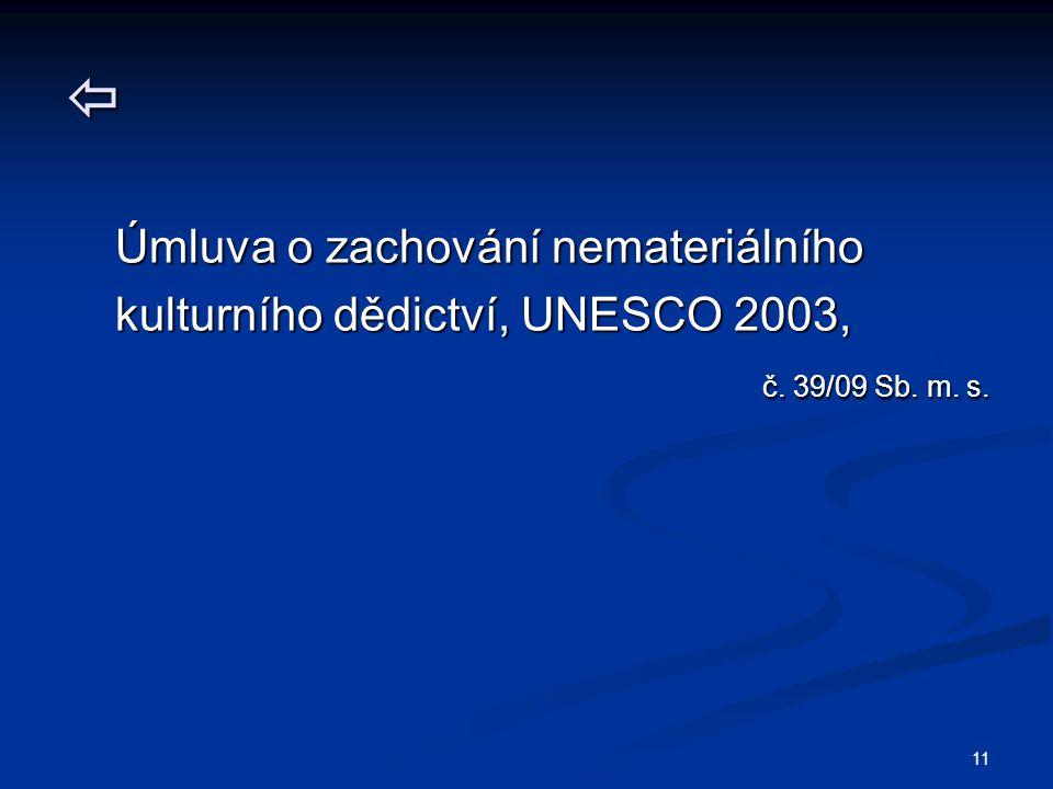  Úmluva o zachování nemateriálního kulturního dědictví, UNESCO 2003,