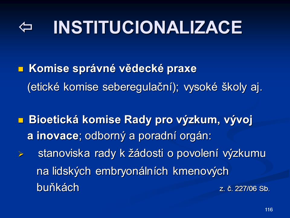 INSTITUCIONALIZACE Komise správné vědecké praxe