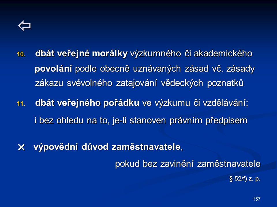  § 52/f) z. p. dbát veřejné morálky výzkumného či akademického