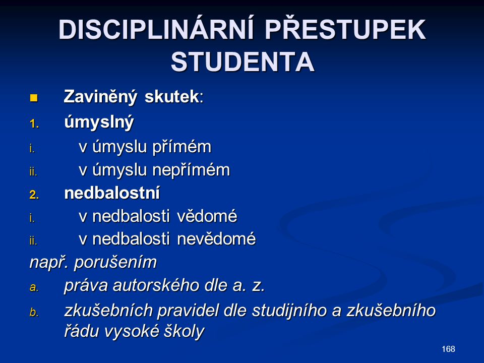 DISCIPLINÁRNÍ PŘESTUPEK STUDENTA