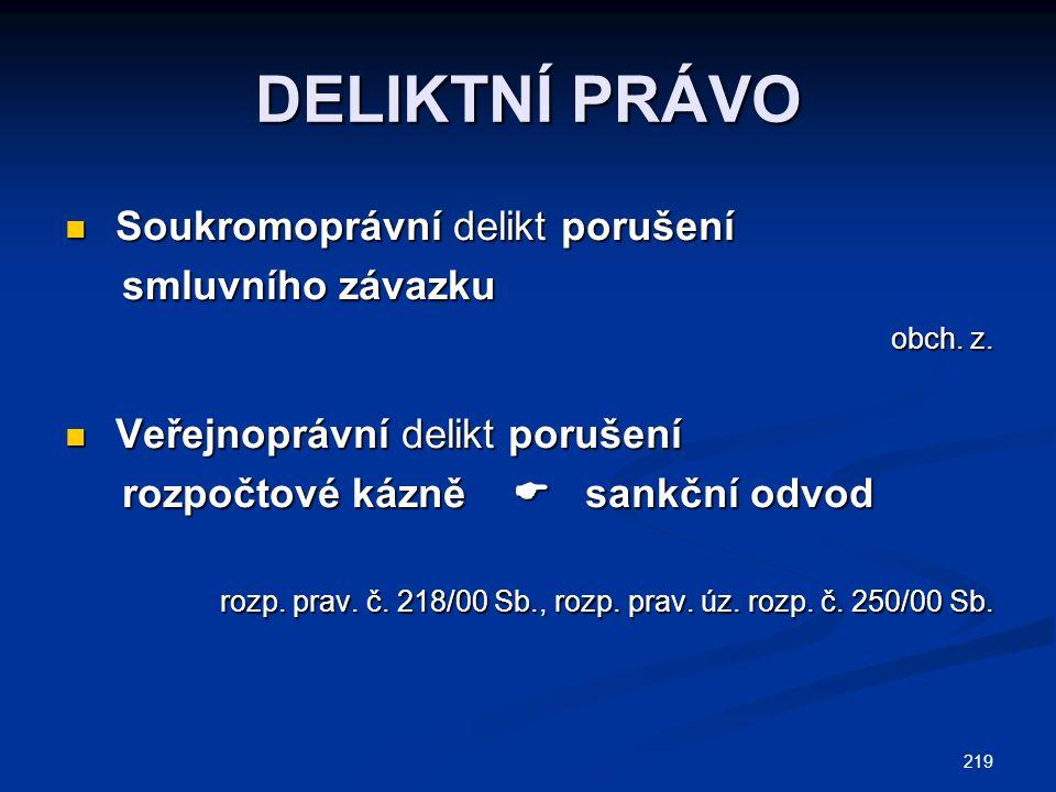 DELIKTNÍ PRÁVO Soukromoprávní delikt porušení smluvního závazku