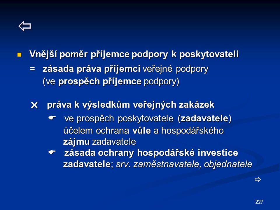  = zásada práva příjemci veřejné podpory