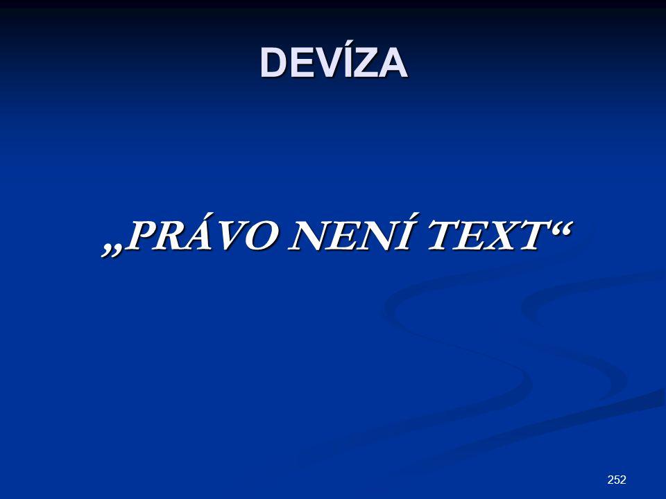 """DEVÍZA """"PRÁVO NENÍ TEXT"""
