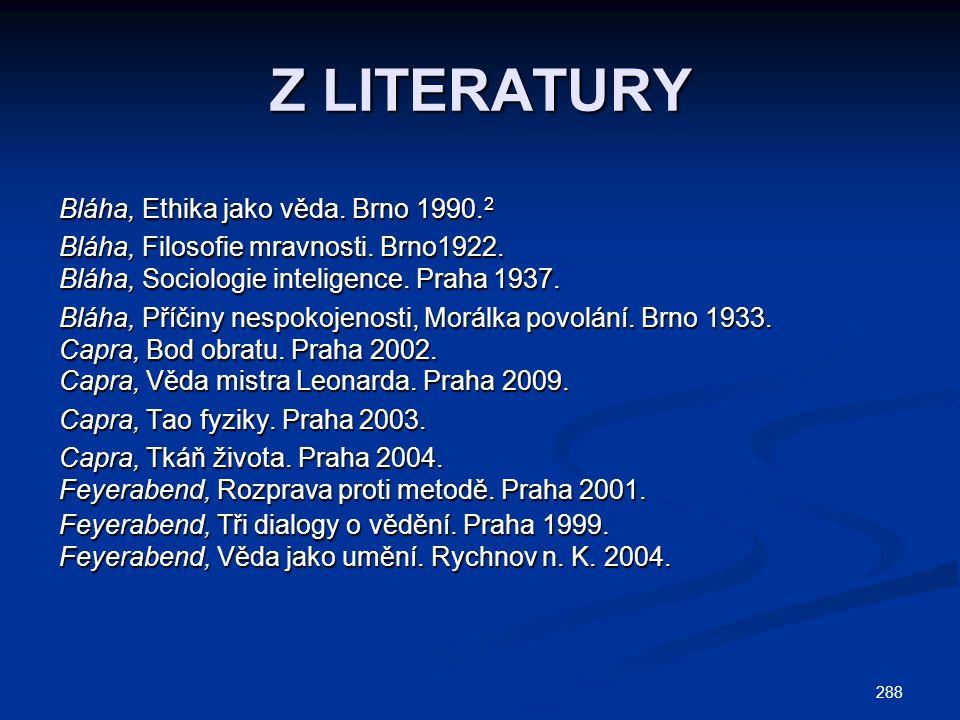 Z LITERATURY Bláha, Ethika jako věda. Brno 1990.2