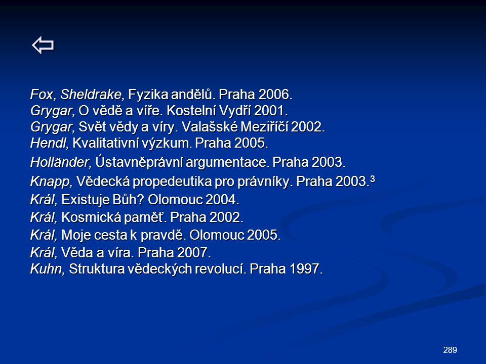  Fox, Sheldrake, Fyzika andělů. Praha 2006.