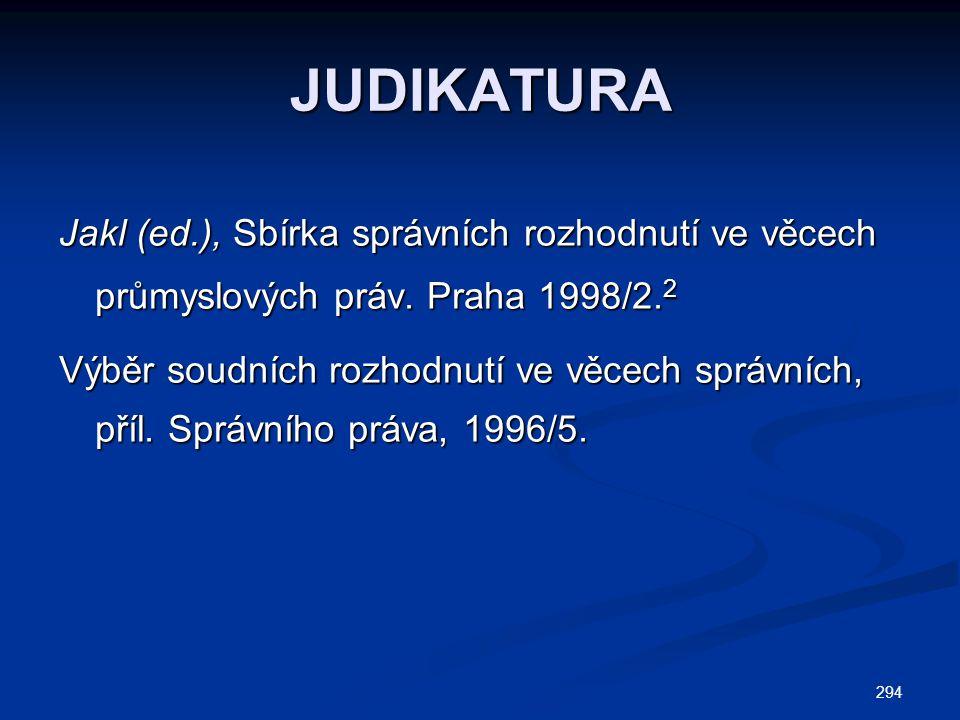 JUDIKATURA Jakl (ed.), Sbírka správních rozhodnutí ve věcech průmyslových práv. Praha 1998/2.2.