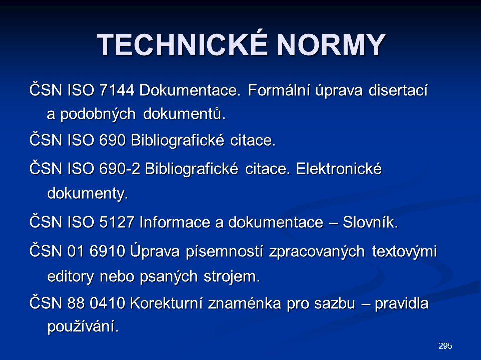 TECHNICKÉ NORMY ČSN ISO 7144 Dokumentace. Formální úprava disertací
