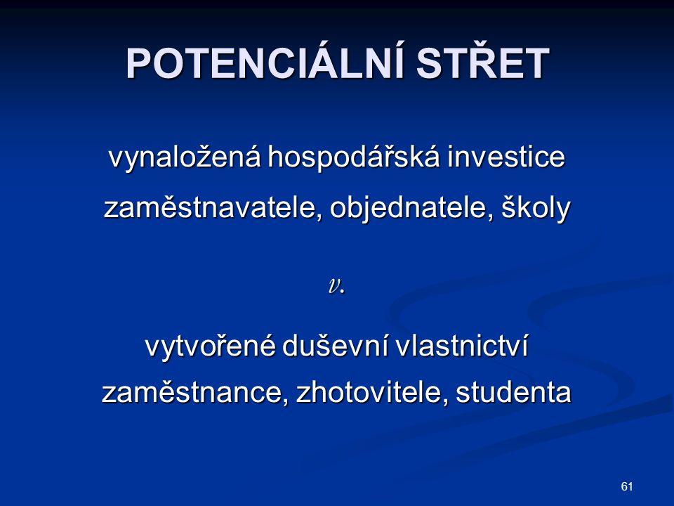 POTENCIÁLNÍ STŘET v. vynaložená hospodářská investice