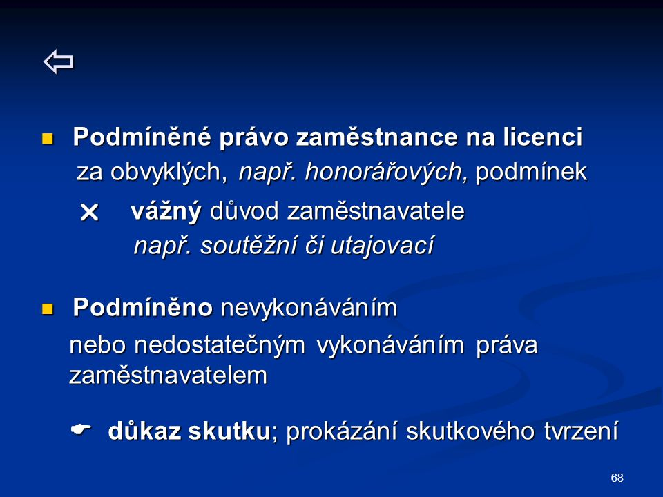  Podmíněné právo zaměstnance na licenci