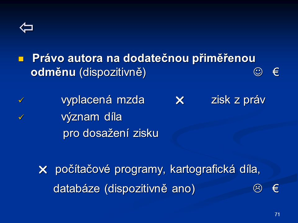  Právo autora na dodatečnou přiměřenou odměnu (dispozitivně)  €