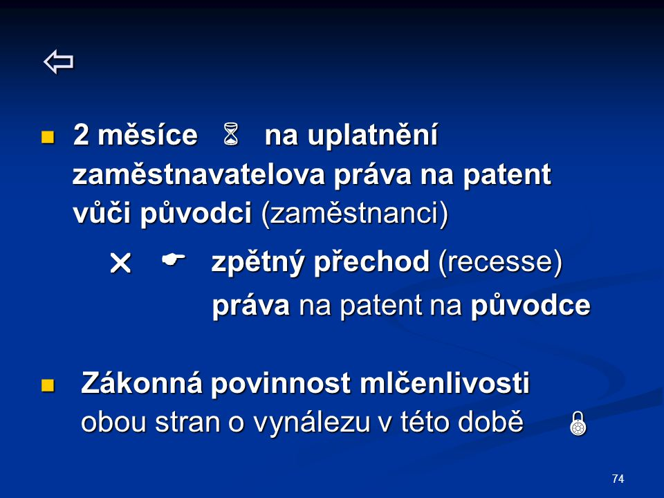  2 měsíce  na uplatnění zaměstnavatelova práva na patent