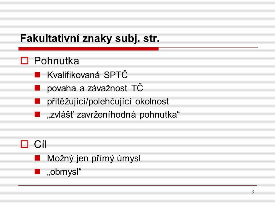 Fakultativní znaky subj. str.