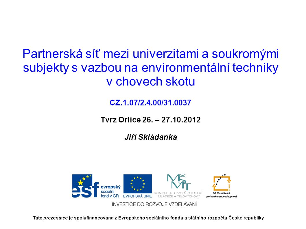Partnerská síť mezi univerzitami a soukromými subjekty s vazbou na environmentální techniky v chovech skotu