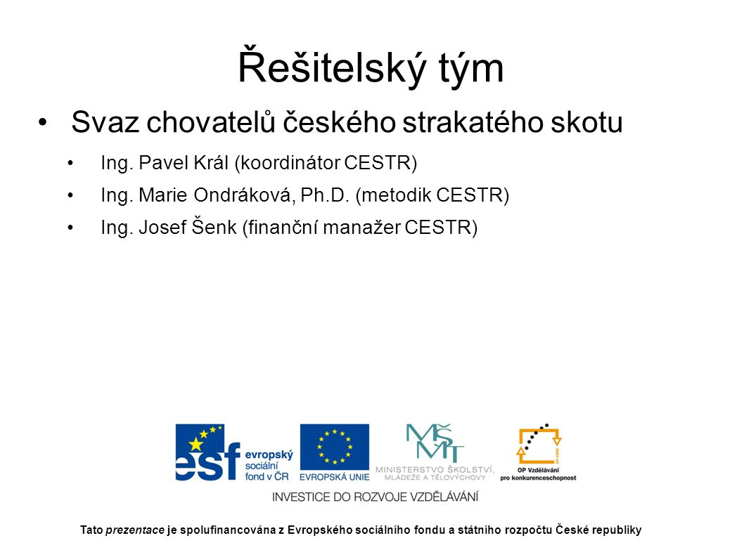 Řešitelský tým Svaz chovatelů českého strakatého skotu