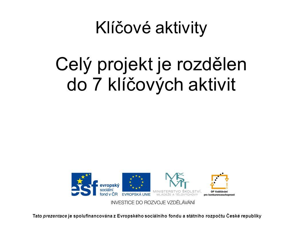 Celý projekt je rozdělen do 7 klíčových aktivit